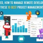 Worried, How to Manage Remote Developers? Check These 10 Best Project Management Tools