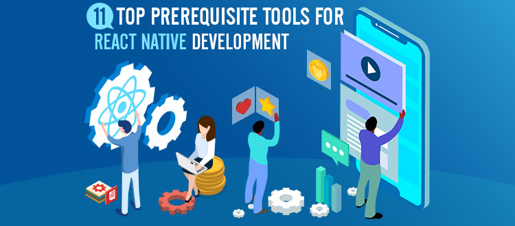 11 React Native Development Tools [Most Recommended in 2021]