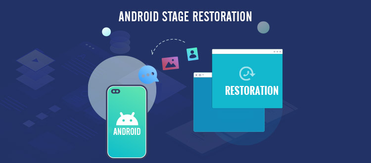 Android Stage Restoration