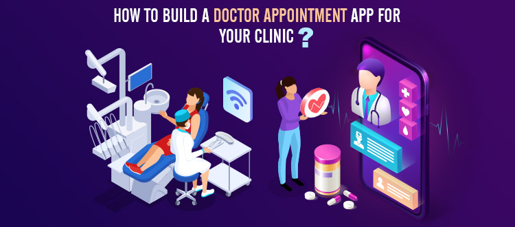 How to Develop a Doctor Appointment Mobile App for Your Clinic?