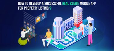 How to Develop a Successful Real Estate Mobile App for Property Listing – Development Time, Cost & Features