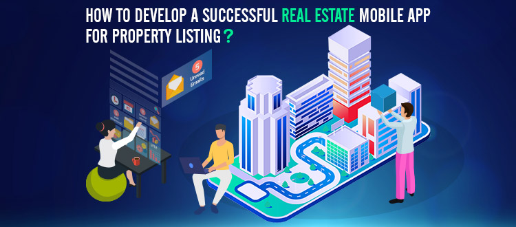 How to Develop a Real Estate Mobile App for Property Listing – Development Cost & Features