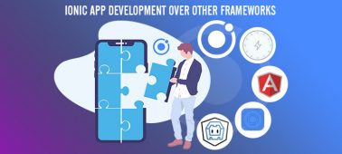 Ionic App Development Over Other Frameworks, Isn't it Hyped? Or a Truth?