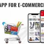E-Commerce Mobile App Development: A Must-Have Asset for Your Business!