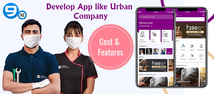 How to Develop Home Service App Like Urban Company/UrbanClap? [Development Cost, Time & Features]