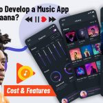 How To Develop a Music Streaming App Like Gaana? [Features & Development Cost]
