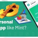How to Build a Personal Finance App Like Mint? [Development Cost & Features]