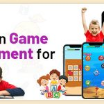 Educational Game Development for Kids: How to Develop E-Learning Mobile Game? [Cost & Company]