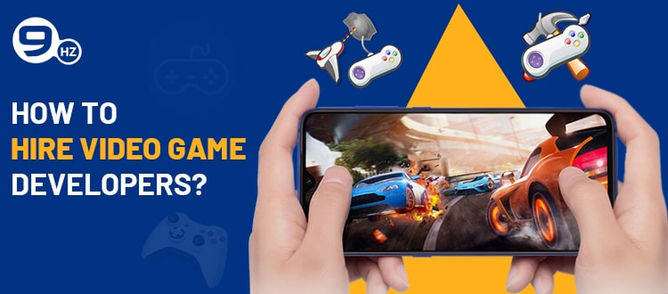 How to Hire Video Game Developers For Video Game Development Company?