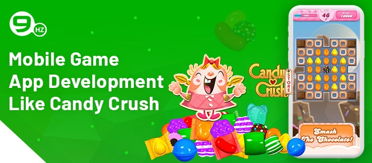 Mobile Game App Development Like Candy Crush [Company, Cost, Features]