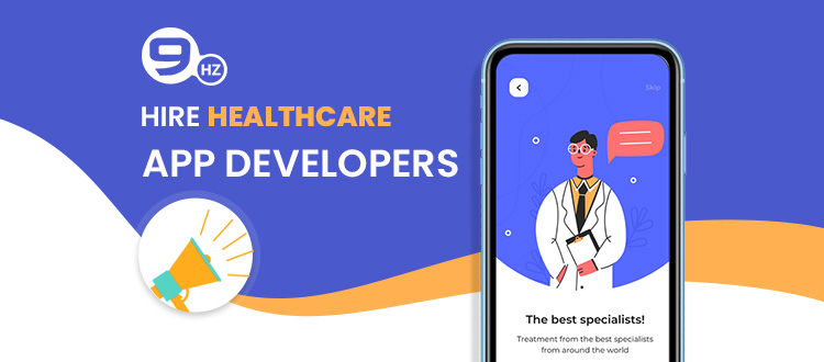 How to Hire Healthcare App Developers? Read This to Save $$