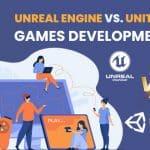 Unreal Engine vs. Unity 3D Games Development [Comparison 2021]