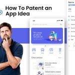 How to Patent a Mobile App Idea? Cost, Time & Eligibility Criteria to Qualify