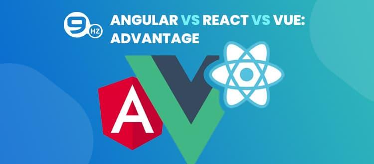 Vue.js Vs. Angular Vs. React advantage