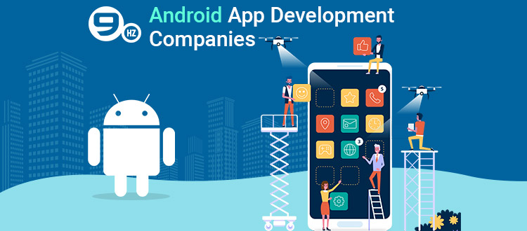 Top 10 Android App Development Companies in India